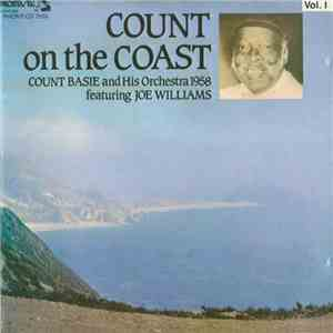 Count Basie And His Orchestra featuring Joe Williams - Count On The Coast Vol. I download